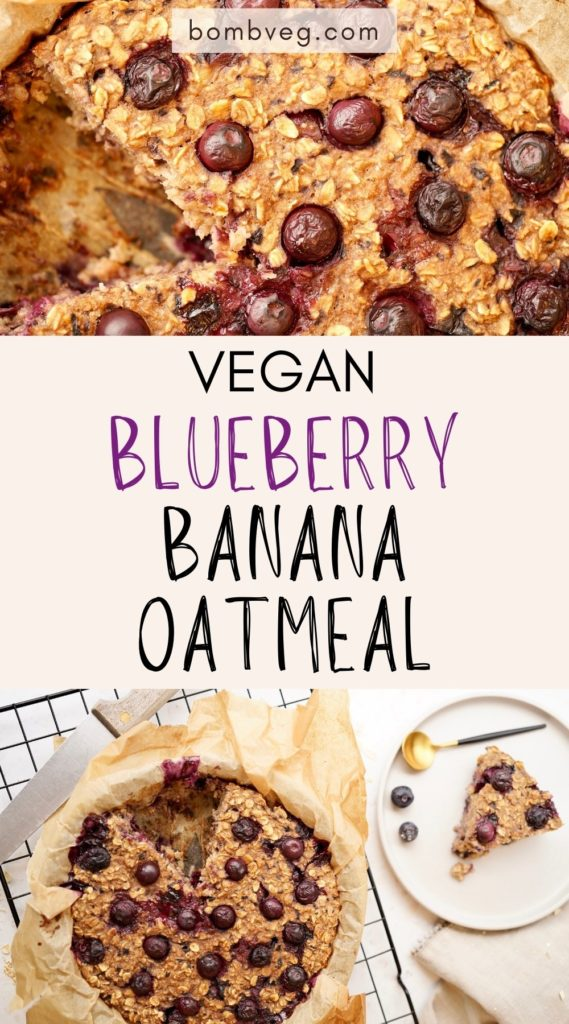 two images of the baked oatmeal, the top is a close up and the bottom is the oatmeal in a dish with a slice of it having been cut out. The text in the centre reads 'vegan blueberry banana oatmeal'