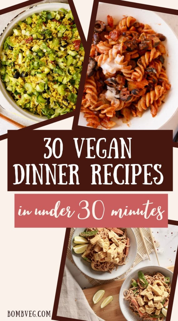 three recipes for vegan dinners with text that reads '30 vegan dinner recipes in under 30 minutes'