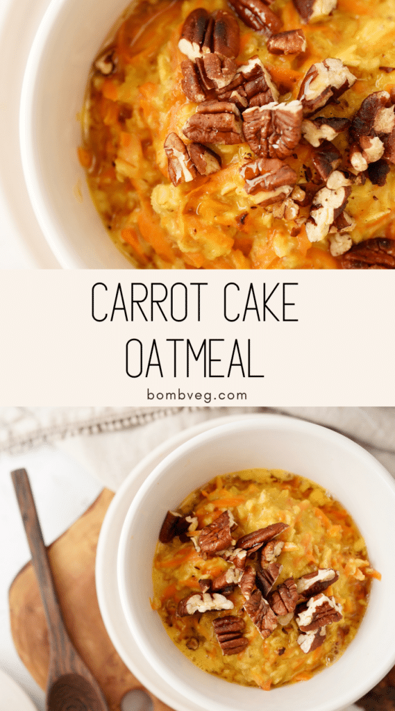 two images of the oatmeal, the top is the vegan carrot cake oatmeal topped with chopped pecan nuts and maple syrup and the bottom is the oatmeal next to a spoon. Text in the middle reads 'carrot cake oatmeal, bombveg.com'